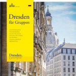 Veranstaltungshighlights für Gruppenreisen: Der neue Gruppenkatalog für Dresden 2019/20