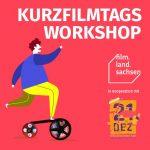 Kostenfreier Online-Workshop von film.land.sachsen und Kurzfilmtag
