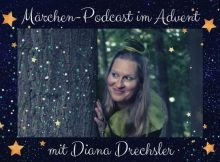 Märchen-Podcast im Advent mit Diana Drechsler