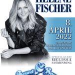 Konzertverschiebung Helene Fischer Bad Hofgastein auf FR. den 08.04.2022